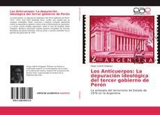 Bookcover of Los Anticuerpos: La depuración ideológica del tercer gobierno de Perón