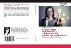 Portada del libro de Competencia comunicativa, Generación de productos académicos