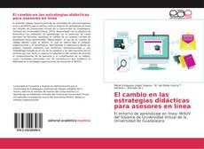 Portada del libro de El cambio en las estrategias didácticas para asesores en línea