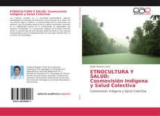 Portada del libro de ETNOCULTURA Y SALUD: Cosmovisión Indigena y Salud Colectiva
