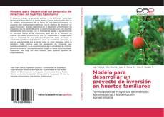 Capa do livro de Modelo para desarrollar un proyecto de inversión en huertos familiares
