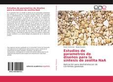 Buchcover von Estudios de parametros de diseños para la síntesis de zeolita NaA