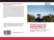 Plantas que curan Enfermedades de Filiación Cultural kitap kapağı