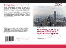 Portada del libro de Territorio, cultura y preservación en el hábitat del siglo 21