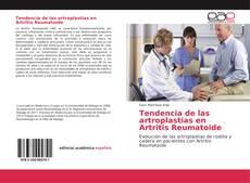 Tendencia de las artroplastias en Artritis Reumatoide的封面