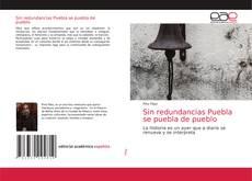 Sin redundancias Puebla se puebla de pueblo kitap kapağı