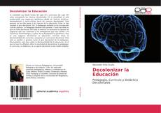 Bookcover of Decolonizar la Educación