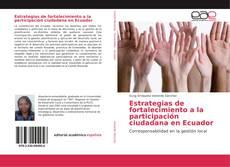 Bookcover of Estrategias de fortalecimiento a la participación ciudadana en Ecuador