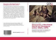 Bookcover of Educación y Movilidad Social en Cartagena entre 1950 y 1976