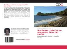 Bookcover of Acuíferos costeros en pequeñas islas del caribe