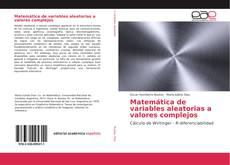 Bookcover of Matemática de variables aleatorias a valores complejos