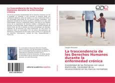 Buchcover von La trascendencia de los Derechos Humanos durante la enfermedad crónica