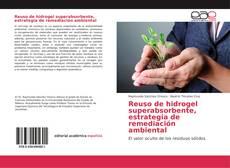 Capa do livro de Reuso de hidrogel superabsorbente, estrategia de remediación ambiental