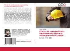 Capa do livro de Efecto de características empresariales sobre el subempleo del Ecuador