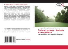 Bookcover of Turismo urbano + turismo de naturaleza