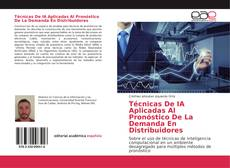 Borítókép a  Técnicas De IA Aplicadas Al Pronóstico De La Demanda En Distribuidores - hoz