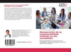 Portada del libro de Desaparición de la responsabilidad limitada en las sociedades