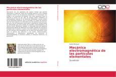 Mecánica electromagnética de las partículas elementales的封面