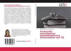 Formación Investigativa Interdisciplinaria Universitaria con TIC的封面