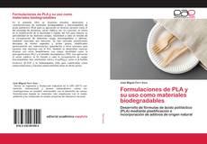 Bookcover of Formulaciones de PLA y su uso como materiales biodegradables