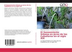 Portada del libro de El Saneamiento Urbano en Jerez de los Caballeros en el siglo XIX