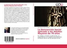 Bookcover of La Reinserción Social aplicada a los Adultos Mayores de 70 años