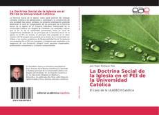 La Doctrina Social de la Iglesia en el PEI de la Universidad Católica的封面