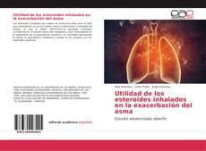 Utilidad de los esteroides inhalados en la exacerbación del asma的封面