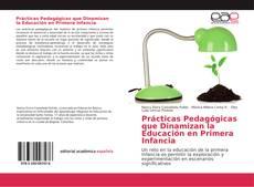 Bookcover of Prácticas Pedagógicas que Dinamizan la Educación en Primera Infancia
