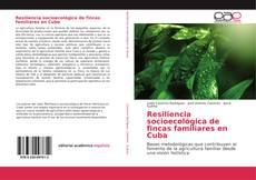 Resiliencia socioecológica de fincas familiares en Cuba的封面