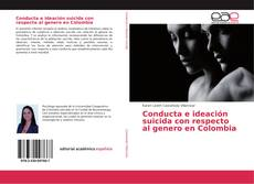 Buchcover von Conducta e ideación suicida con respecto al genero en Colombia