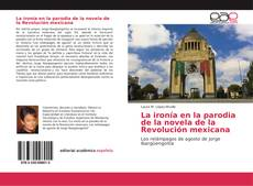 Bookcover of La ironía en la parodia de la novela de la Revolución mexicana