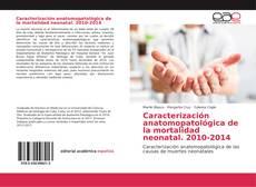 Borítókép a  Caracterización anatomopatológica de la mortalidad neonatal. 2010-2014 - hoz