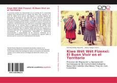 Portada del libro de Kiwe Wët Wët Fizenxi: El Buen Vivir en el Territorio