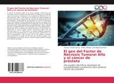 Capa do livro de El gen del Factor de Necrosis Tumoral Alfa y el cáncer de próstata