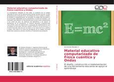 Portada del libro de Material educativo computarizado de Física cuántica y Ondas