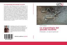 Portada del libro de La arqueología del pasado reciente