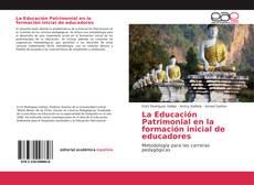 La Educación Patrimonial en la formación inicial de educadores的封面