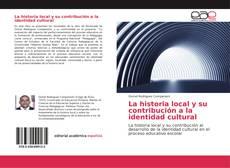 Capa do livro de La historia local y su contribución a la identidad cultural