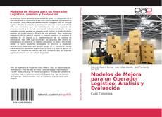 Bookcover of Modelos de Mejora para un Operador Logístico. Análisis y Evaluación