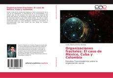 Bookcover of Organizaciones fractales: El caso de México, Cuba y Colombia