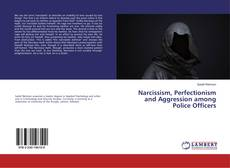 Bookcover of Narcissism, Perfectionism and Aggression among Police Officers