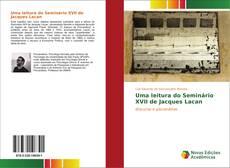 Couverture de Uma leitura do Seminário XVII de Jacques Lacan