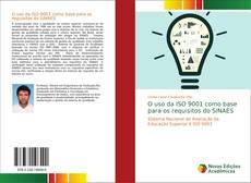 Bookcover of O uso da ISO 9001 como base para os requisitos do SINAES
