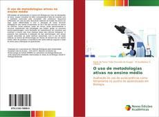 Capa do livro de O uso de metodologias ativas no ensino médio