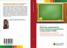 Buchcover von Relações pedagógicas entre bolsista e professora colaboradora PIBID