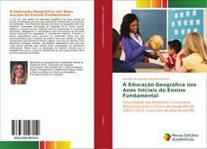 Bookcover of A Educação Geográfica nos Anos Iniciais do Ensino Fundamental