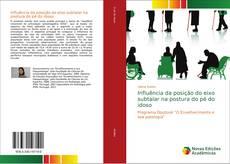 Capa do livro de Influência da posição do eixo subtalar na postura do pé do idoso
