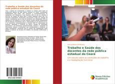 Borítókép a  Trabalho e Saúde dos docentes da rede pública estadual do Ceará - hoz
