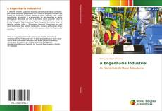 Bookcover of A Engenharia Industrial